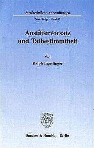 Anstiftervorsatz und Tatbestimmtheit. (Strafrechtliche Abhandlungen. Neue Folge)