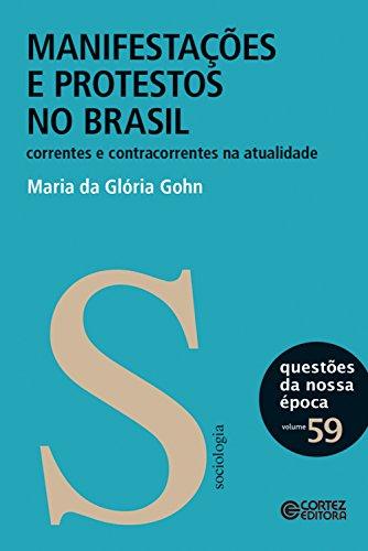 Manifestações e protestos no Brasil: Correntes e contracorrentes na atualidade (Questões da nossa época Livro 59)