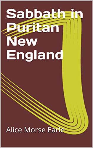 Sabbath in Puritan New England (English Edition)