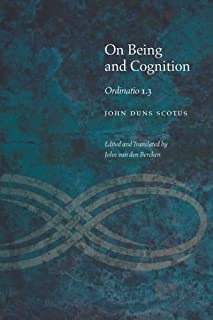 On Being and Cognition: Ordinatio 1.3 (Medieval Philosophy: Texts and Studies)