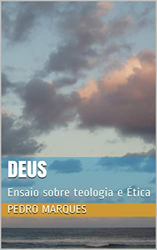 Deus: Ensaio sobre teologia e Ética