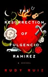 Image of The Resurrection of Fulgencio Ramirez: A Novel