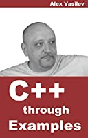 C++ through Examples Front Cover