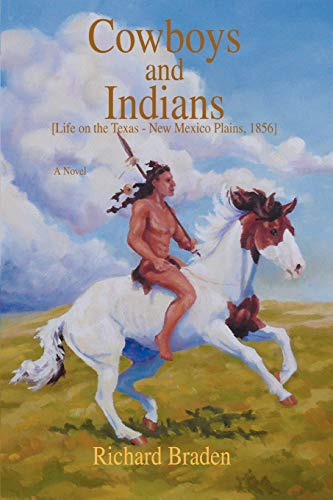 Cowboys and Indians: [Life on the Texas¿New Mexico Plains, 1856]