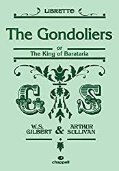 The Gondoliers: Or, the King of Barataria; Libretto
