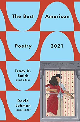 Compare Textbook Prices for The Best American Poetry 2021 The Best American Poetry series  ISBN 9781982106638 by Lehman, David,Smith, Tracy K.
