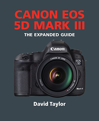 Canon EOS 5D Mark III (The Expanded Guide) (English Edition)