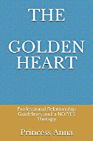 THE GOLDEN HEART: Professional Relationship Guidelines and a NO/YES Therapy