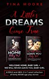A Little's Dreams Come True: Welcome Home, Baby Girl + We Will Never Leave You, Baby Girl A DDLG, MDLG and ABDL 2 in 1 novel collection of kinky BDSM age play stories