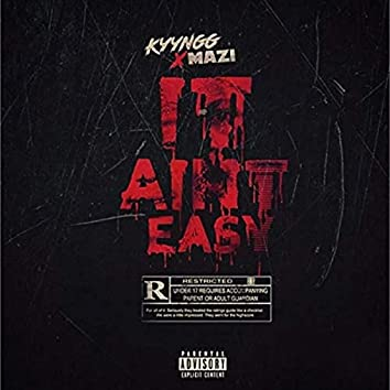 It Ain't Easy Feat. Yung Mazi