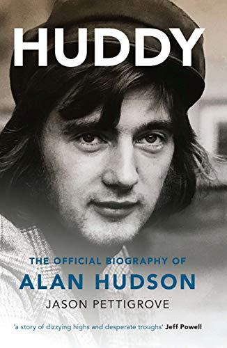 Huddy: The Official Biography of Alan Hudson (English Edition)