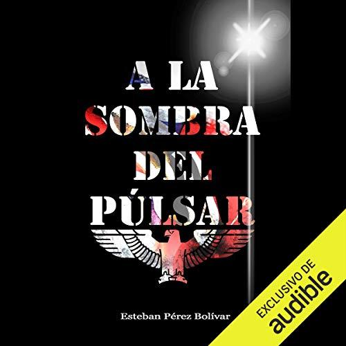 Diseño de la portada del título A la Sombra Del Púlsar