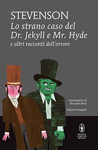 Lo strano caso del Dr. Jekyll e Mr. Hyde e altri racconti dell'orrore. Ediz. integrale