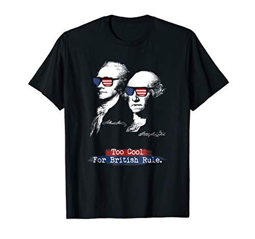 Too cool for british rule. Hamilton Washington Funny T-Shirt