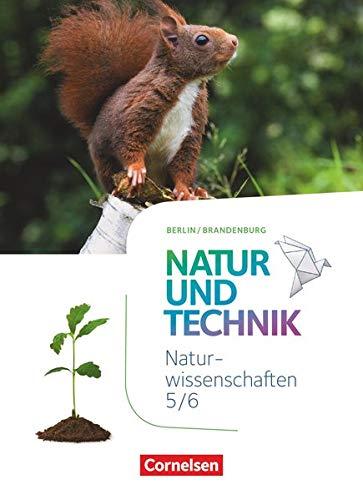 Natur und Technik - Naturwissenschaften: Neubearbeitung - Berlin/Brandenburg - 5./6. Schuljahr: Naturwissenschaften: Schülerbuch