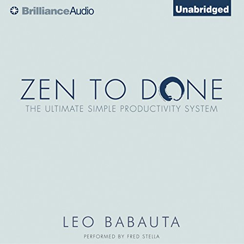 Zen to Done     The Ultimate Simple Productivity System              Written by:                                                                                                                                 Leo Babauta                               Narrated by:                                                                                                                                 Fred Stella                      Length: 1 hr and 46 mins     28 ratings     Overall 3.5
