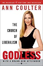 Ann H. Coulter: Godless : The Church of Liberalism (Paperback); 2007 Edition