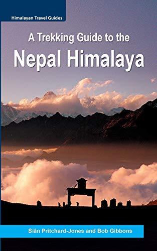 A Trekking Guide to the Nepal Himalaya: Everest, Annapurna, Dhaulagiri, Langtang, Ganesh, Manaslu & Tsum, Rolwaling, Kanchenjunga, Mustang, Makalu, Dolpo, West Nepal (Himalayan Travel Guides, Band 14)