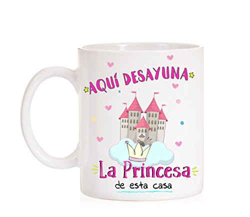 MardeTé Taza Aquí desayuna la Princesa de Esta casa. Taza Regalo para Princesas en Familia