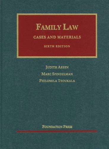 Compare Textbook Prices for Family Law: Cases and Materials,  University Casebook 6th Edition ISBN 9781609300548 by Areen, Judith C.,Spindelman, Marc,Tsoukala, Philomila