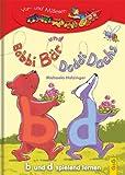 Bobbi Bär und Doddi Dachs: Lesezug 1. Klasse Vor- und Mitlesen: b und d spielend lernen
