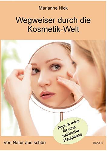Wegweiser durch die Kosmetikwelt: Von Natur aus schön