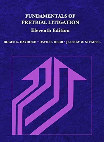 Compare Textbook Prices for Fundamentals of Pretrial Litigation Coursebook 11 Edition ISBN 9781642428506 by Haydock, Roger S.,Herr, David F.,Stempel, Jeffrey W.