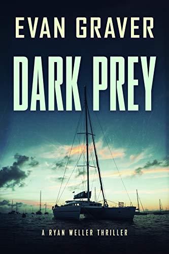 Dark Prey : A Ryan Weller Thriller: Book 9