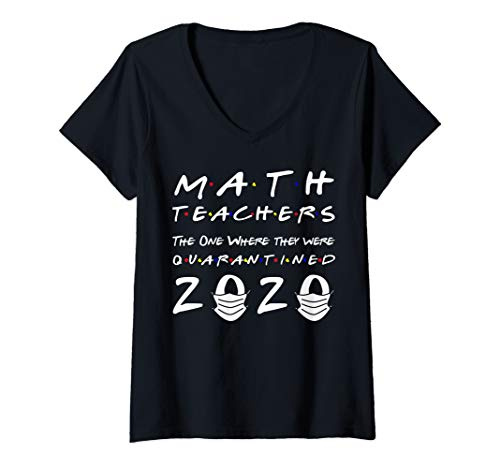 Womens Funny Math Teachers The One Where They Were Quarantined Gift V-Neck T-Shirt