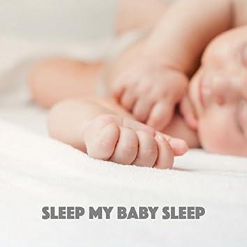 Sleep My Baby Sleep