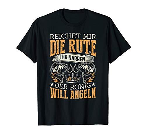Reichet Mir Die Rute Ihr Narren Der König Will Angeln T-Shirt
