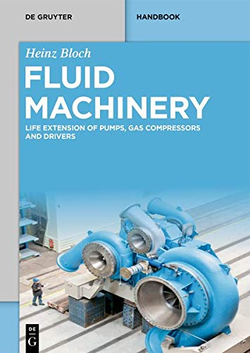 Fluid Machinery: Life Extension of Pumps, Gas Compressors and Drivers