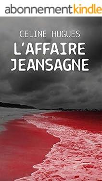 L'AFFAIRE JEANSAGNE
