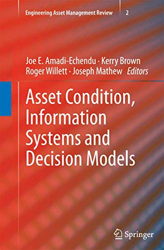 Asset Condition, Information Systems and Decision Models (Engineering Asset Management Review, Band 2)