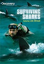 Surviving Sharks featuring Les Stroud - Discovery Channel