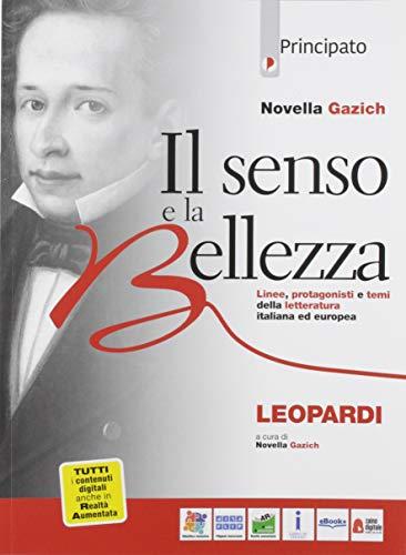 Il senso e la bellezza. Giacomo Leopardi. Per le Scuole superiori. Con e-book. Con espansione online