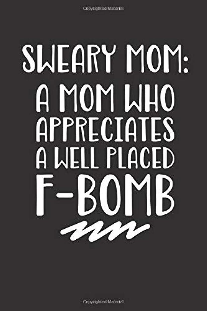 出会い建設特にSweary Mom A Mom Who Appreciates A Well Placed F-Bomb: Mom Gift Notebook | Motherhood Humor Quote | Cute Gifts For Moms | Novelty Journal