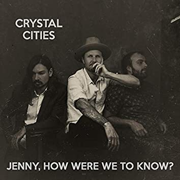 Jenny, How Were We to Know?