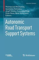 Autonomic Road Transport Support Systems (Autonomic Systems)