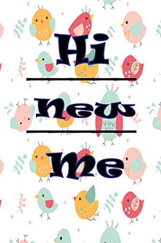 『Hi New Me: Daily Meal Shopping List Journal Foods Notes, Create Menu Prep Book for Records your Meal Table Diary Log, Tracking and Planning for Body Slim Shave. Size 6*9 Inches.A Colorful Cover.』のトップ画像