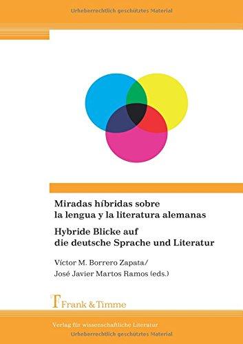 Miradas híbridas sobre la lengua y la literatura alemanas/Hybride Blicke auf die deutsche Sprache und Literatur