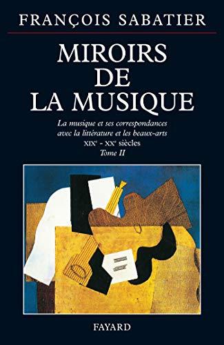 Miroirs de la musique: La musique et ses correspondances avec la littérature et les beaux-arts (XIXe-XXe siècles)