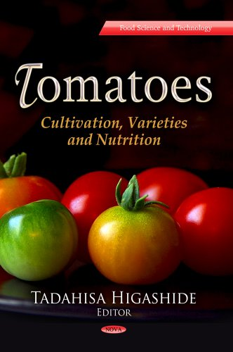 TOMATOES: Cultivation, Varieties & Nutrition (Food Science and Technology)