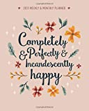 Completely & Perfectly & Incandescently Happy: 2020 Weekly & Monthly Planner: Jane Austen Quote, calendar, agenda & productivity log