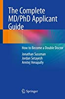 The Complete MD/PhD Applicant Guide: How to Become a Double Doctor