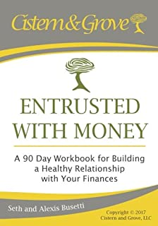Entrusted with Money: A 90 Day Workbook for Building a Healthy Relationship with Your Finances