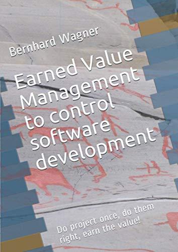 Earned Value Management (EVM) to control software development