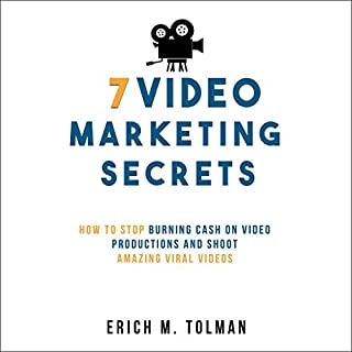 7 Video Marketing Secrets: How to Stop Burning Cash on Video Productions and Shoot Amazing Viral Videos                   By:                                                                                                                                 Erich M. Tolman                               Narrated by:                                                                                                                                 Tom Mailey                      Length: 56 mins     Not rated yet     Overall 0.0