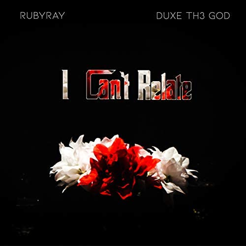 Rubyray feat. Duxe Th3 God