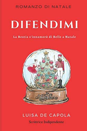 Difendimi: La Bestia s'innamorò di Belle a Natale